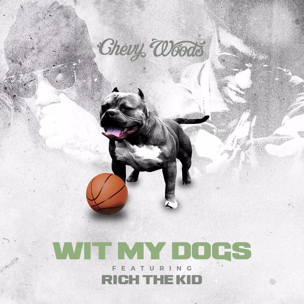 chevy-woods-rich-the-kid-wit-my-dogs-new-song