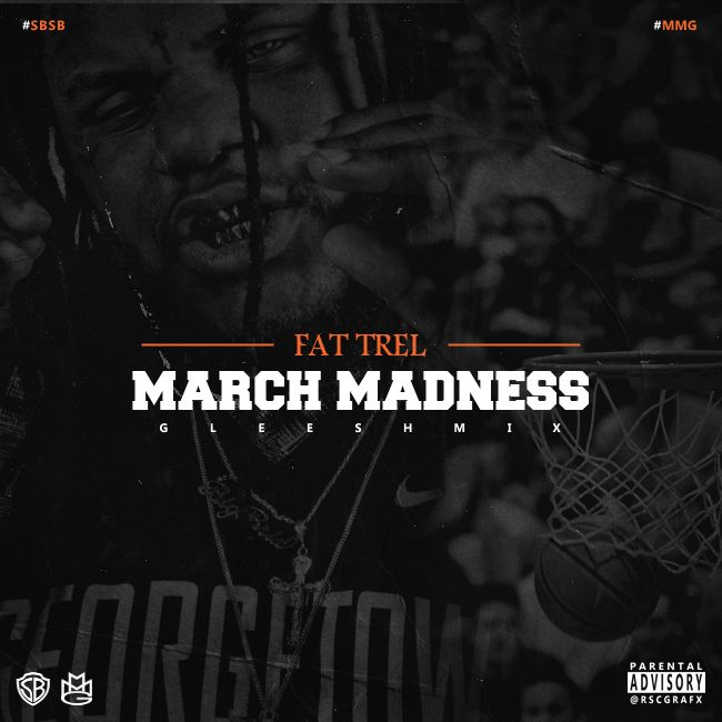 Fat Trel – March Madness