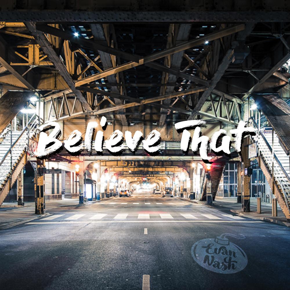 Evan Nash – Believe That