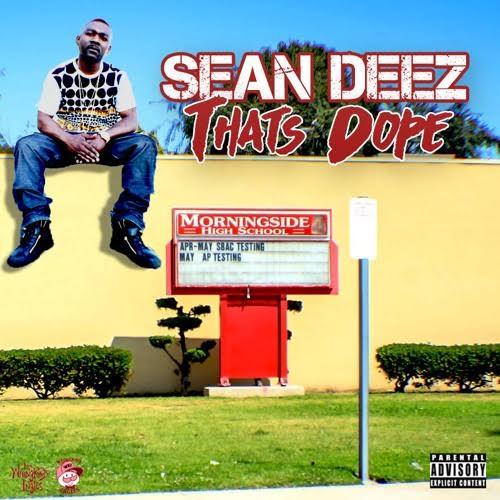 "Sean Deez – ""That's Dope"""