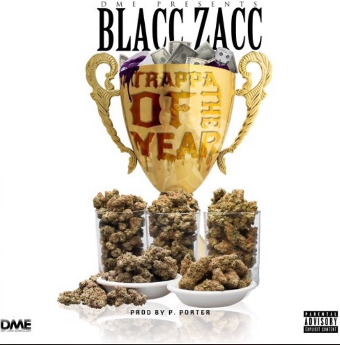 "Blacc Zacc – ""Trappa Of The Year"""
