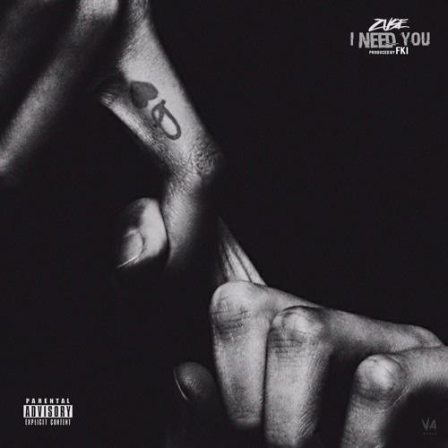 "Zuse – ""I Need You"" (Prod. by FKi)"