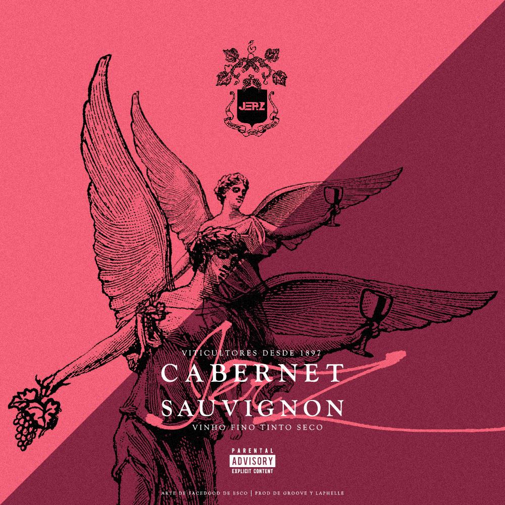 JerZ Featuring Jihad – Cabernet Sauvignon [Prod. By Groove & Laphelle]