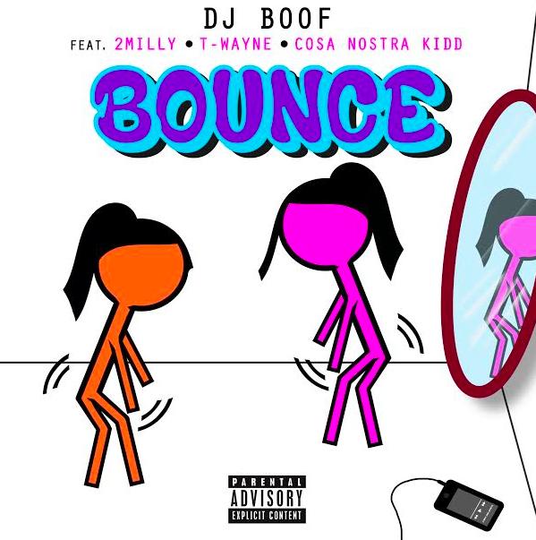"DJ BOOF + T-WAYNE + COSA NOSTRA KIDD + 2-MILLY   DROP NEW CLUB BANGER   ""BOUNCE"""