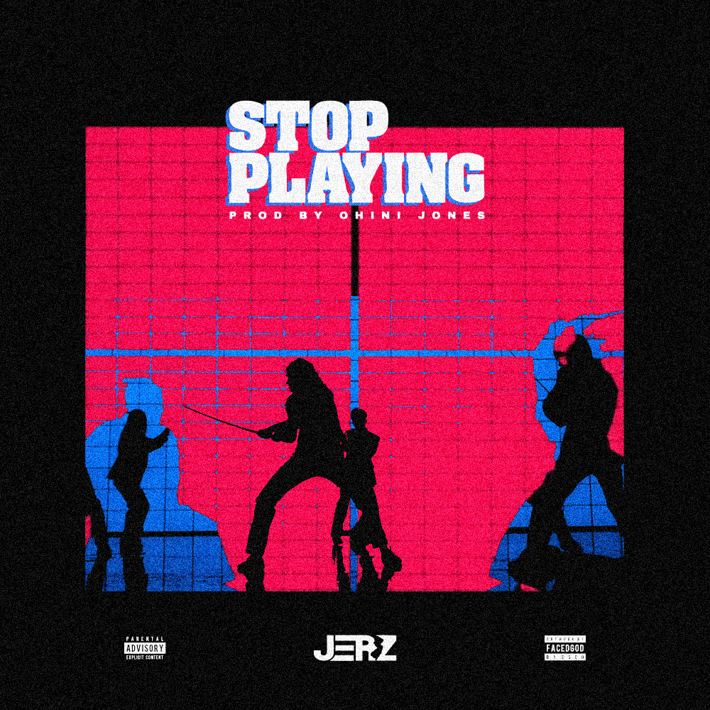 "JerZ is Back With His #FRYdays2 Series with ""Stop Playing"""