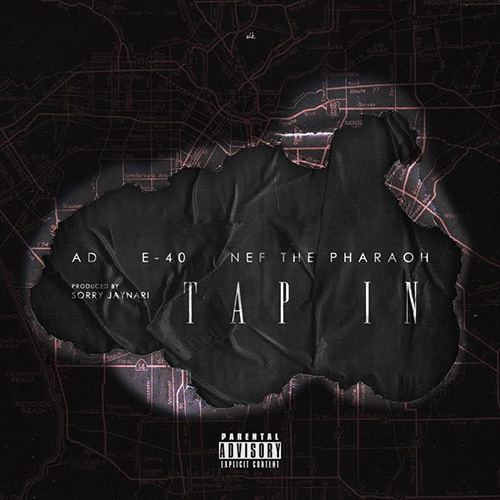 "AD & Sorry Jaynari – ""Tap In"" feat. E-40 & Nef the Pharaoh"