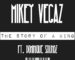 Mikey Vegaz – The Story Of A King