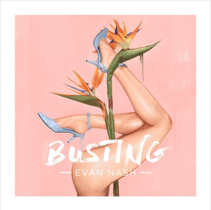 """Evan Nash – """"Busting"""""""