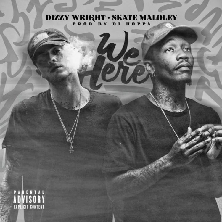 dizzy-wright-ft-sk8-maloley-we-here-750x750