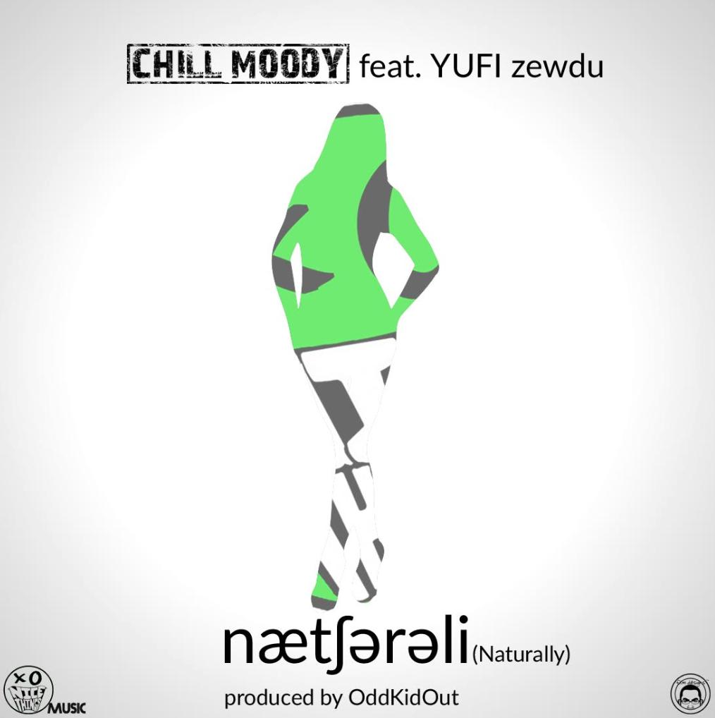 """Chill Moody Ft. Yufi Zewdu – """"Naturally (Prod. By OddKidOut)"""""""