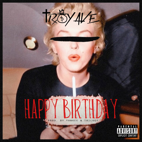 "Troy Ave – ""Happy Birthday"" (Prod. by Yankee & Trilogy)"