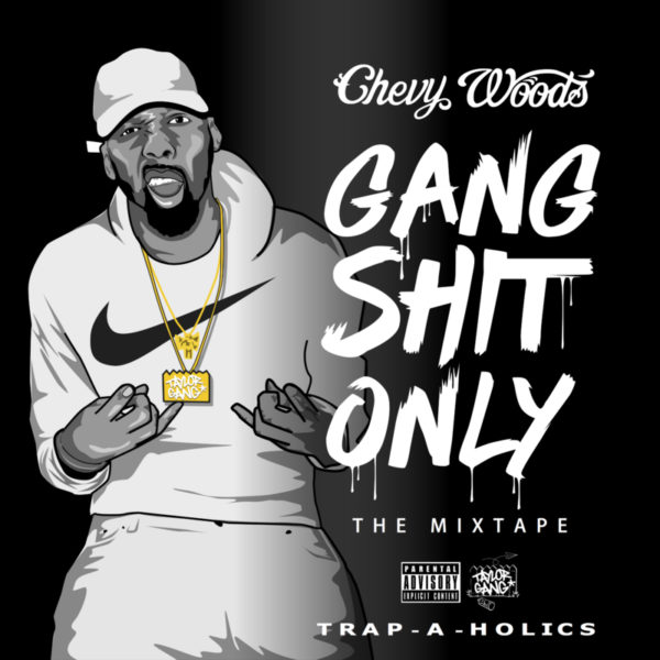 chevy-woods-gang-shit-only-mixtape-600x600