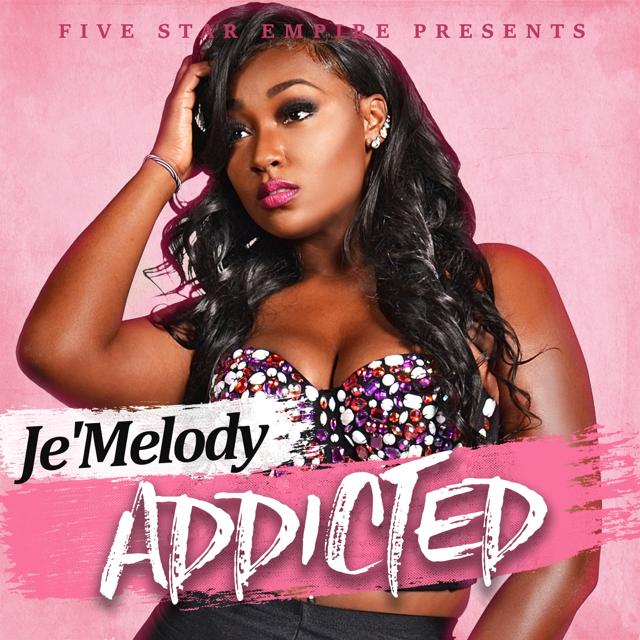 Je'Melody – 'Addicted' (Prod. By Krazy Figz)