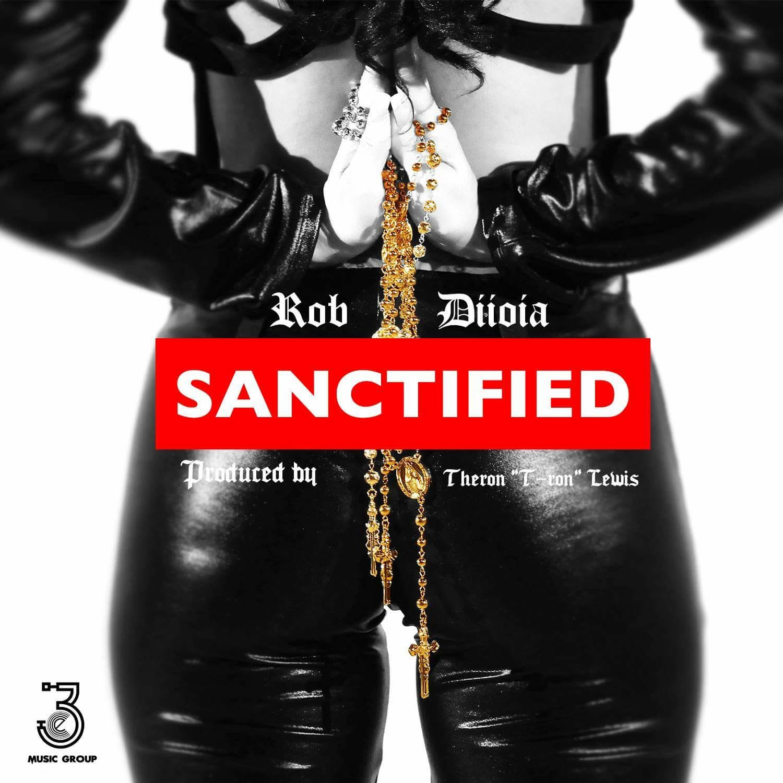 "Rob Diioia – ""Sanctified"" [Music Video]"