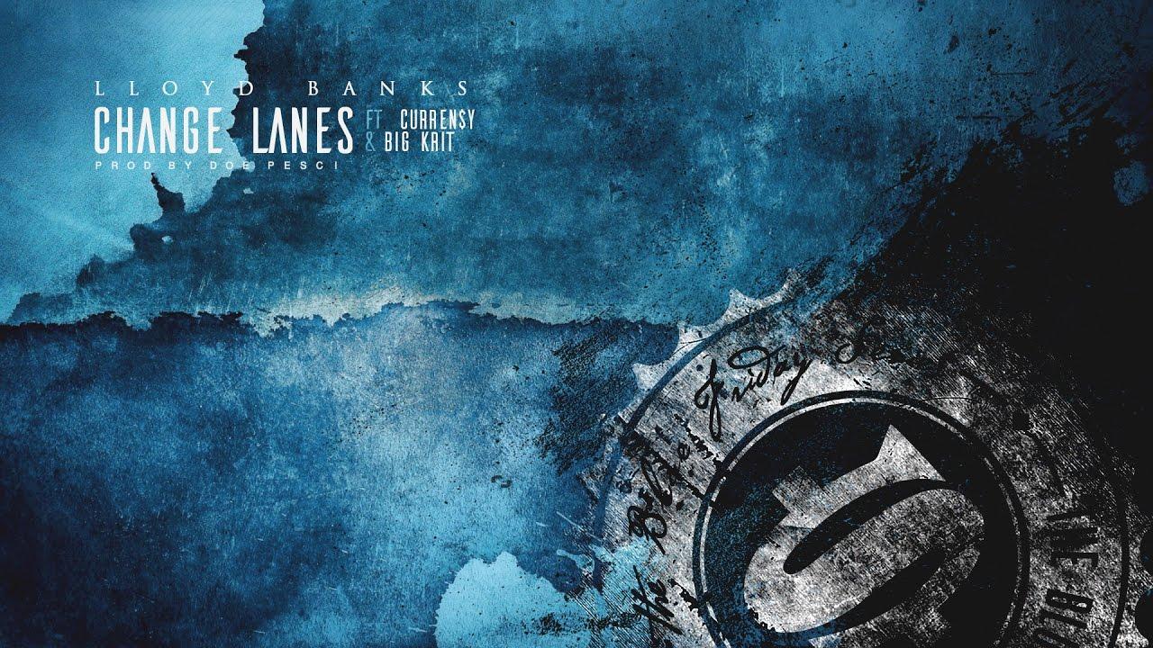 Lloyd Banks – Change Lanes (feat. Curren$y & Big K.R.I.T.)