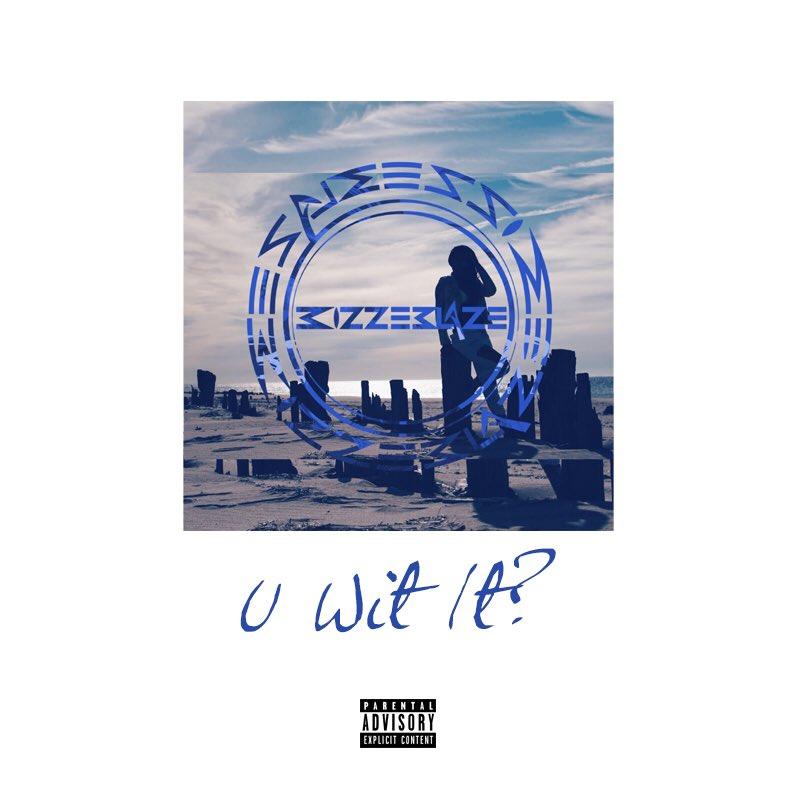 "Brooklyn, New York Artist Bizz-E BlazE Drops ""U Wit It?"" Produced By K Beatz"