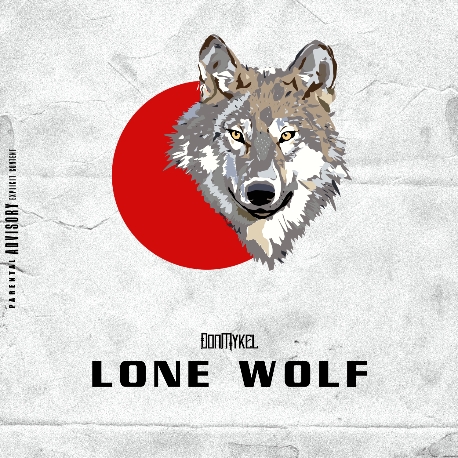 Don Mykel – Lone Wolf (Prod. by Mr. Fantastic)