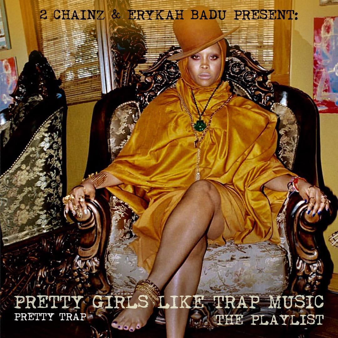 "2 Chainz & Erykah Badu Present: ""Pretty Girls Like Trap Music"" Playlist"