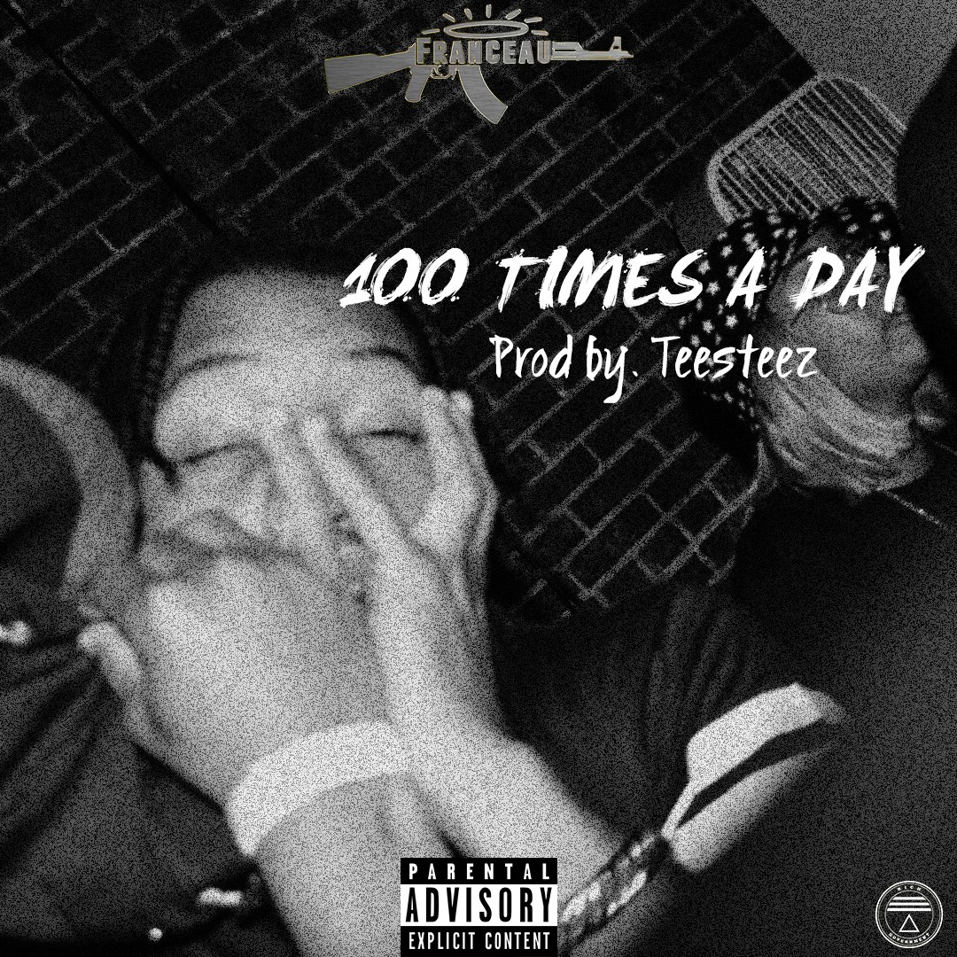 Franceau  – 100 TIMES A DAY (Prod. by Teestez )