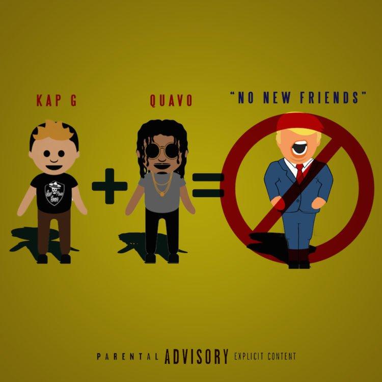 Kap G – No New Friends (feat. Quavo)