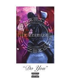 Bizz-E BlazE – Do You