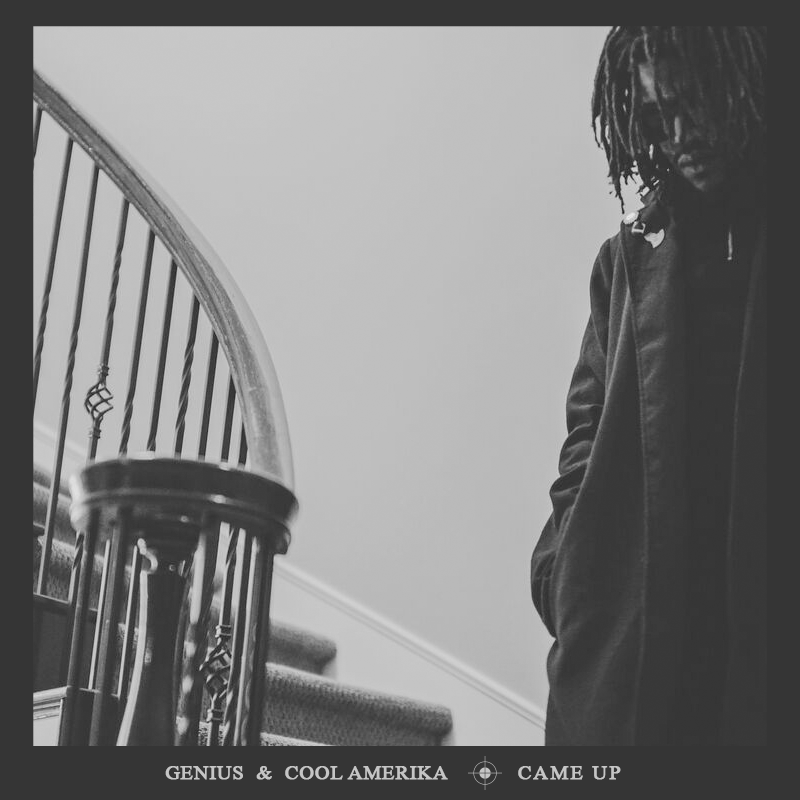 GENIUS feat. Cool Amerika – Came Up (Prod. By Flair Fifth)