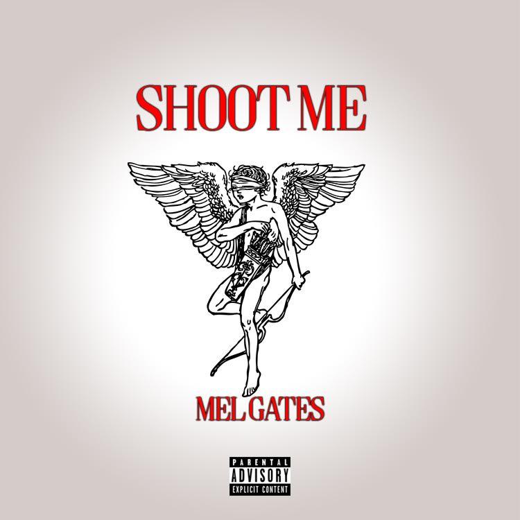 Mel Gates – Shoot Me