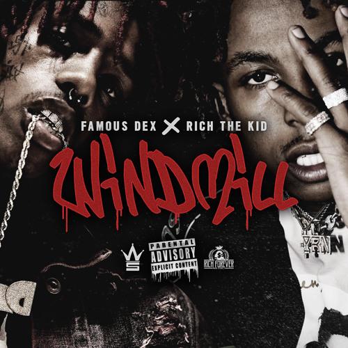 Rich the Kid x Famous Dex – Windmill