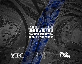 Yung Dred – Blue Strips (Prod By Chaz Guapo)