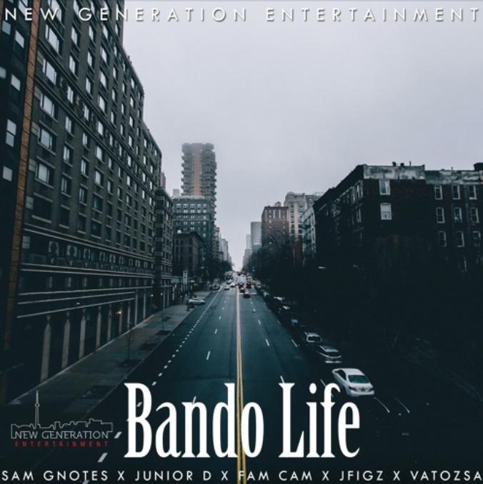 """Sam Gnotes Ft. Junior D, Dan Cam, Joey Figz & Vatoz Sa – """"Bando Life"""""""