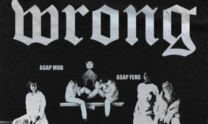 A$AP Mob – Wrong (feat. A$AP Rocky & A$AP Ferg)