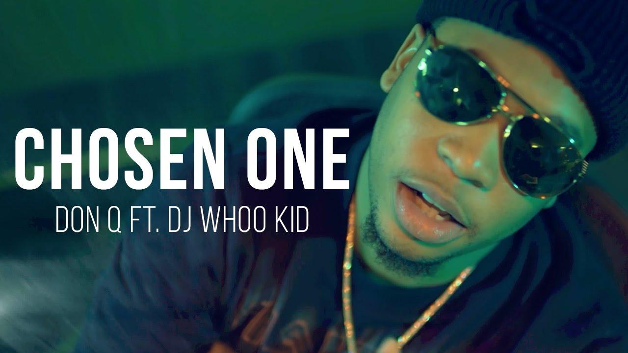 Don Q – Chosen One (feat. DJ Whoo Kid) [Music Video]
