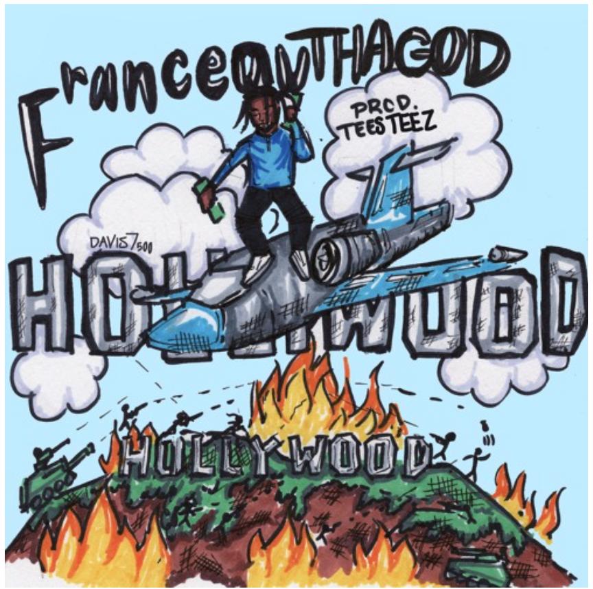 Franceauthagod – Hollywood (Prod by Teesteez)