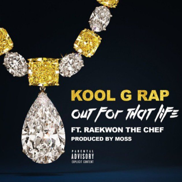 "Kool G Rap feat. Raekwon – ""Out For That Life"""