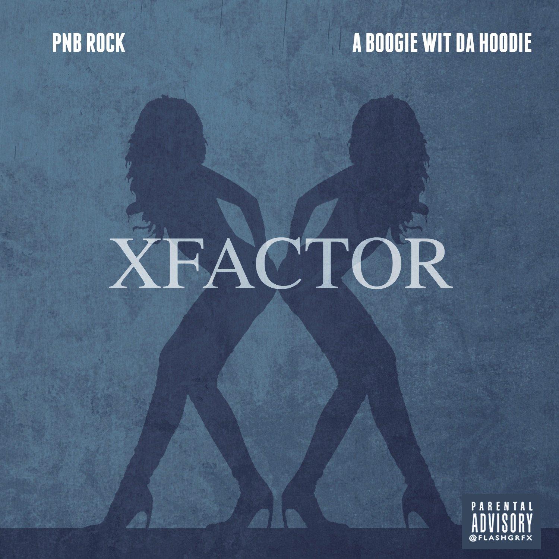 PnB Rock – X Factor (feat. A Boogie Wit Da Hoodie)