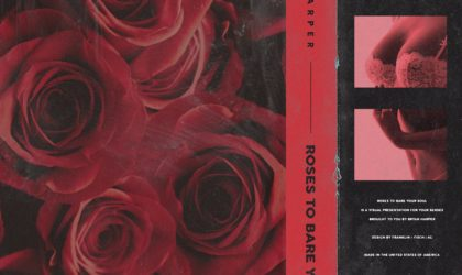 """L.A. Artist Bryan Harper Releases Powerful 8-Track Project, """"Roses To Bare Your Soul"""""""