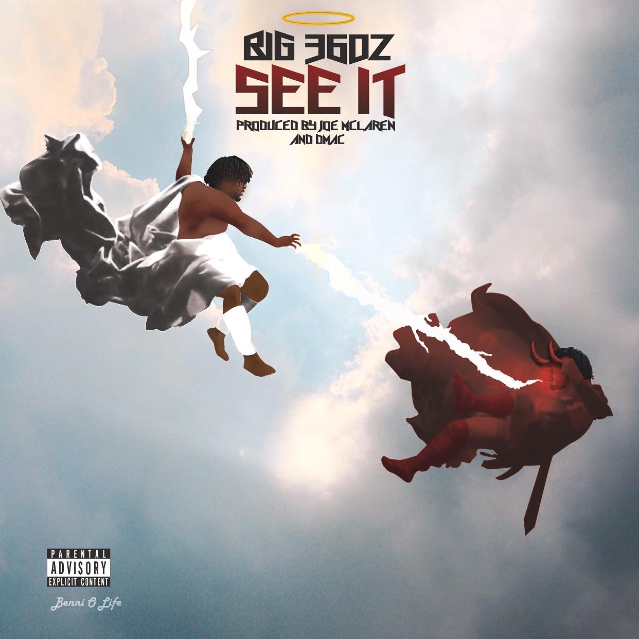 """Big36oz – """"See It In Ya"""" (Prod. By Joe Mclaren) [AUDIO]"""