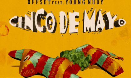 Offset – Cinco de Mayo (feat. Young Nudy)