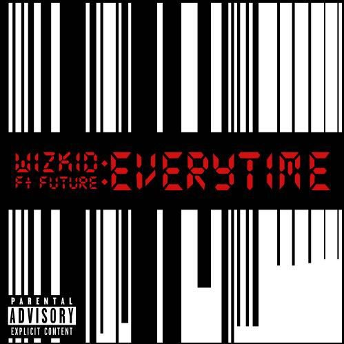 WizKid – Everytime (feat. Future)