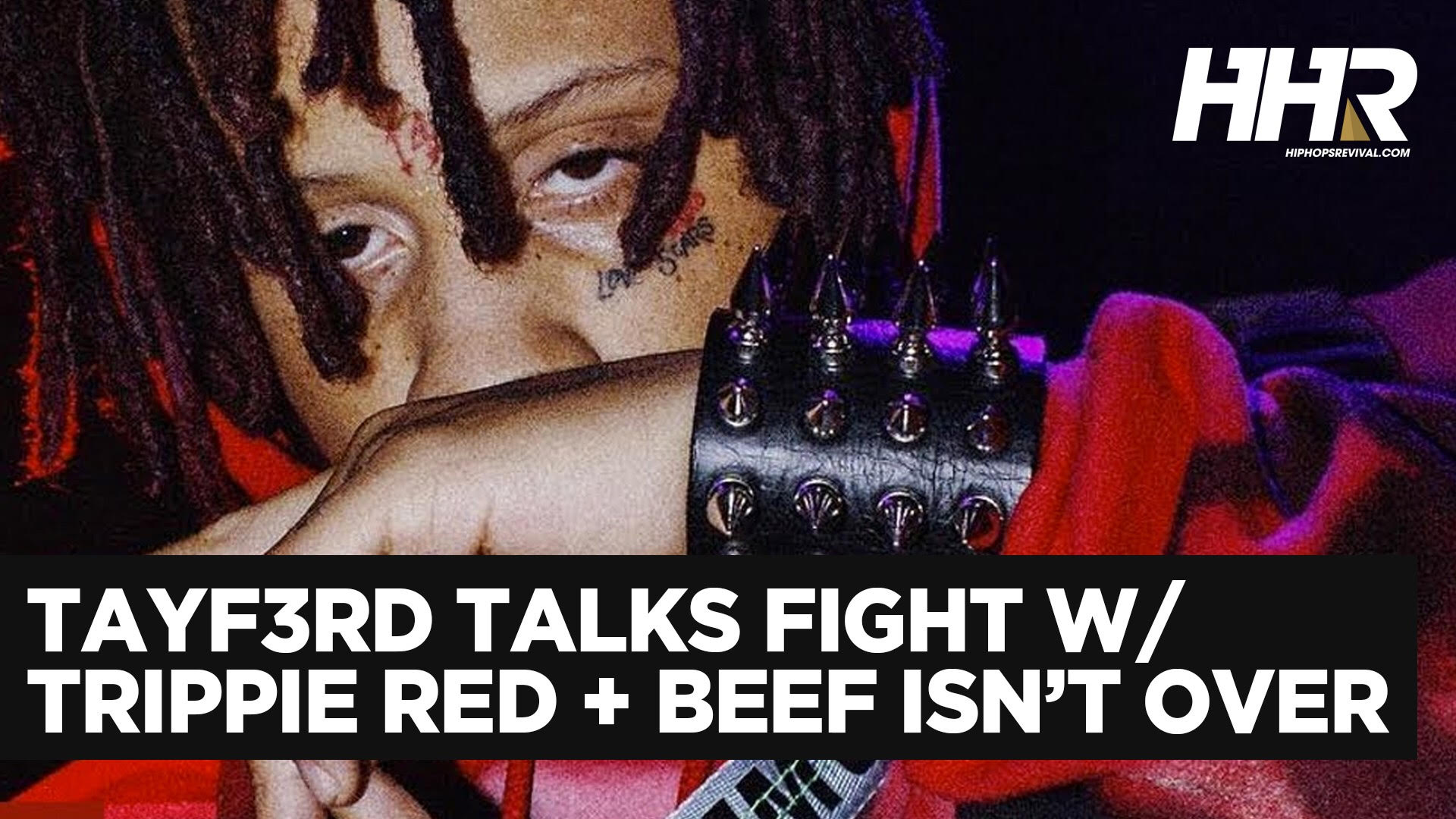 TayF3rd Details Fight With Trippie Redd | @trippieredd @TAYF3RD @hiphopsrevival