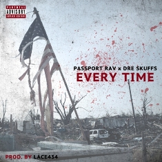"Passport Rav & Dre Skuffs – ""Every Time"""