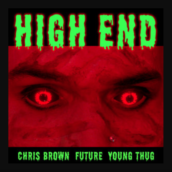 Chris Brown, Future & Young Thug – High End