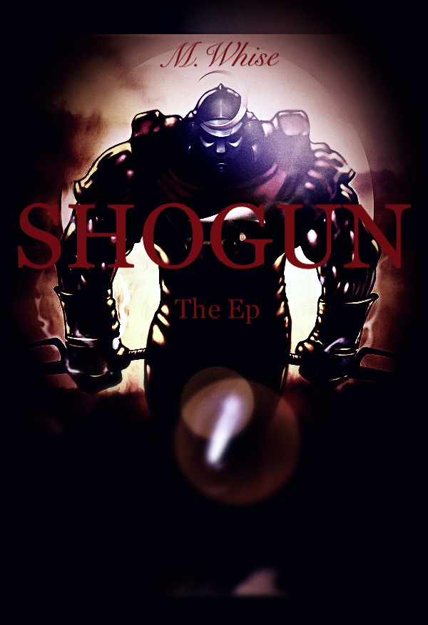 Chicago artist M.Whise comes out with a surprise ep via mindset music entitled Shogun the Ep.