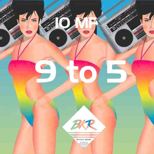 10 MP – 9 to 5 (Weekend Millionaires Remix)