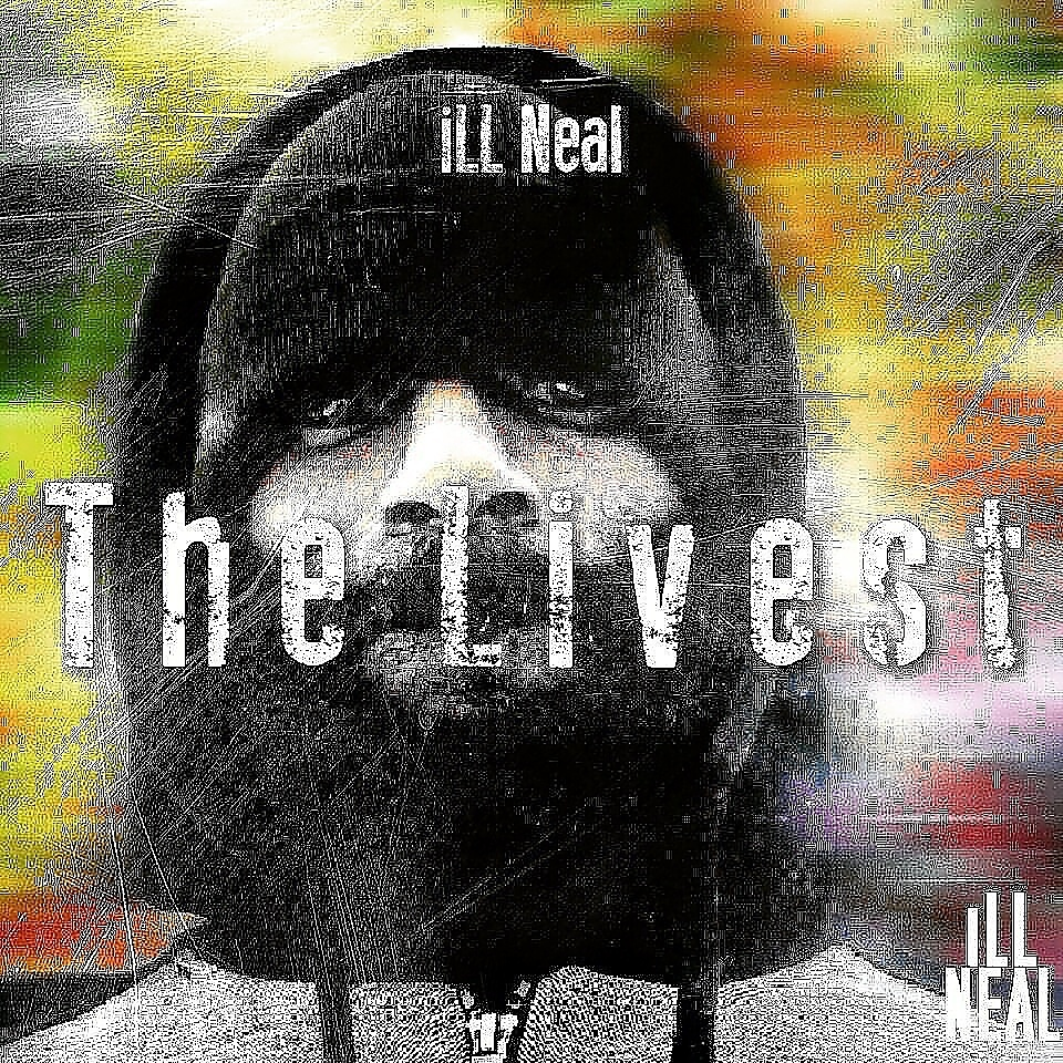 "Philly Native Ill Neal Releases ""The Livest"" New Single"