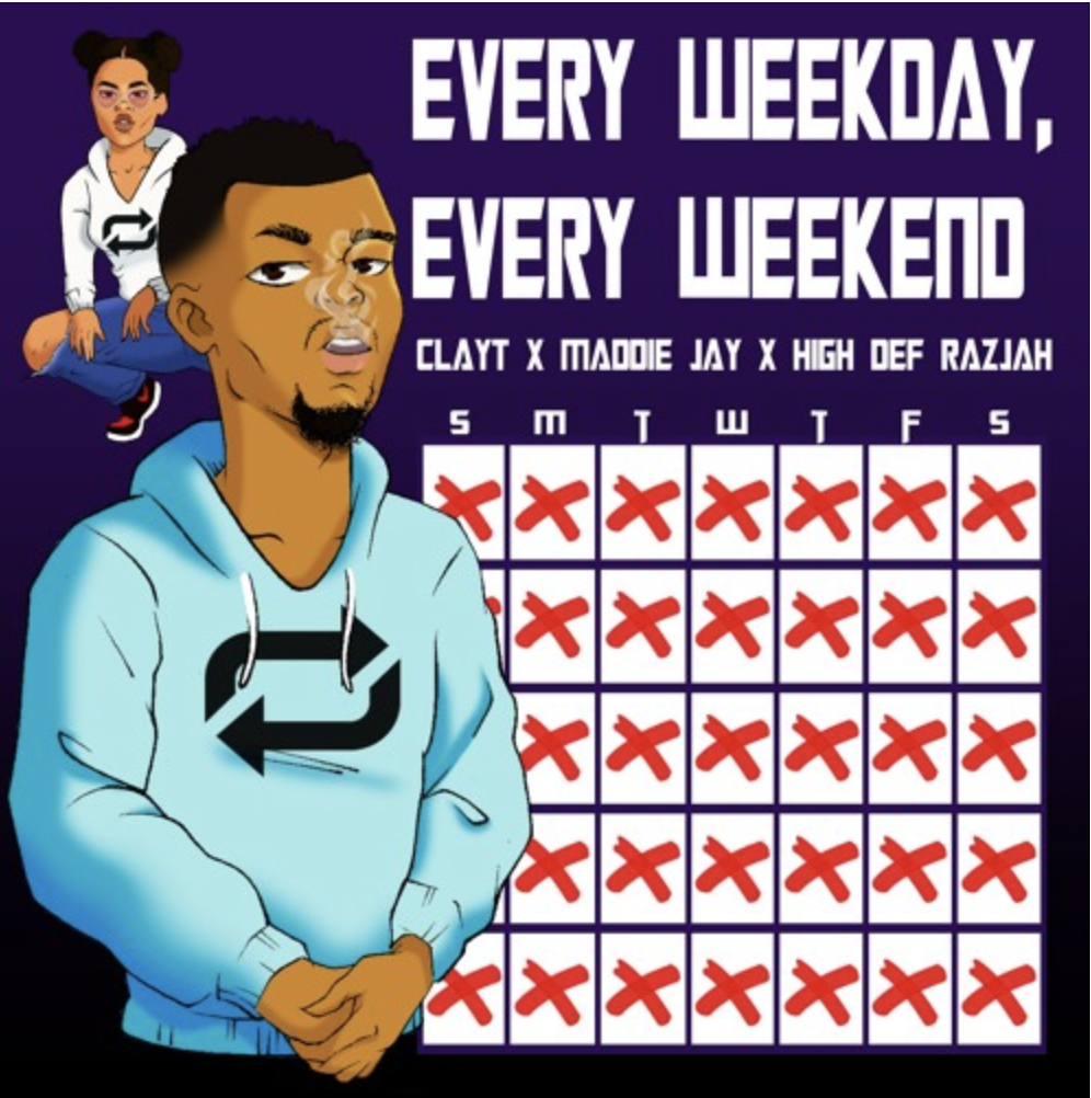 "ATL-Based Hip-Hop Artist Clayt Connects With Maddie Jay & HighDefRazjah For His Latest Offering, ""Every Weekday, Every Weekend"""