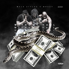 "Wyld Stylaz feat. Mozzy – ""Without Yall"""