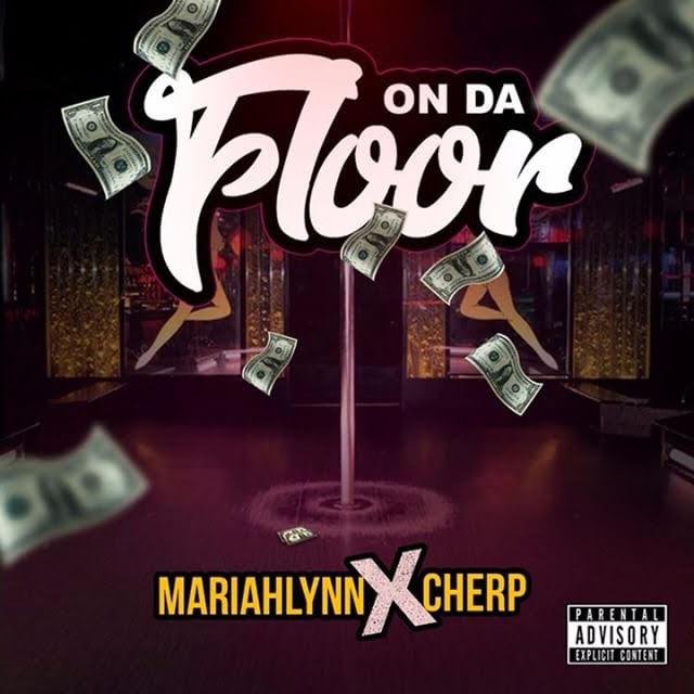 "Cherp feat. Mariah Lynn – ""On Da Floor"""