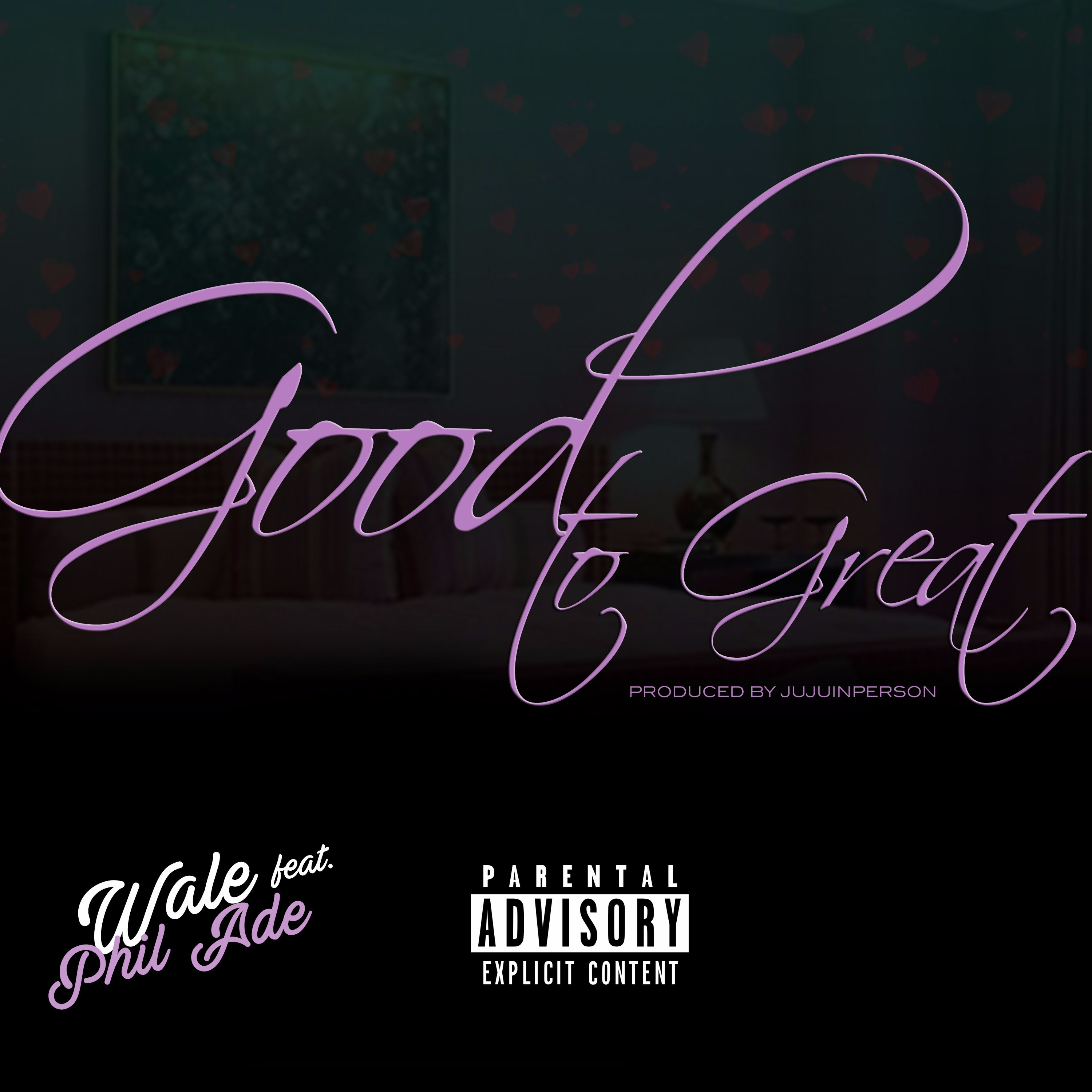 Wale – Good to Great (feat. Phil Adé)