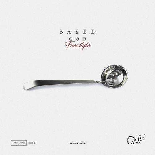 QUE  – Based God Freestyle